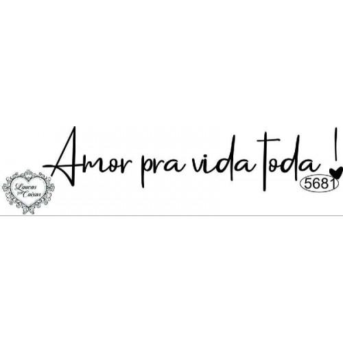 Carimbo Amor pra Vida Toda - 10x2cm - Ref. 5681