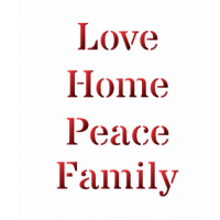 Stencil Love, Home, Peace, Family - 13x1..