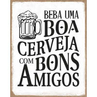DECOR HOME - Placa Beba uma boa cerveja 19x24