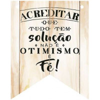 DECOR HOME - Placa Flamula Acreditar que tudo... 19x24